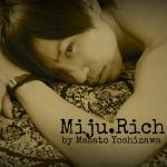 Miju.Rich by Masato Yoshizawa